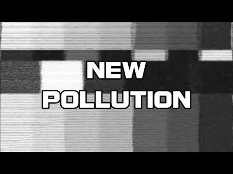 New pollution tell me why