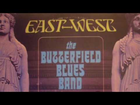 East west paul butterfield blues band youtube